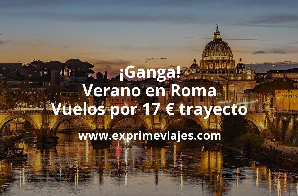 ¡Ganga! Verano en Roma: Vuelos por 17euros trayecto