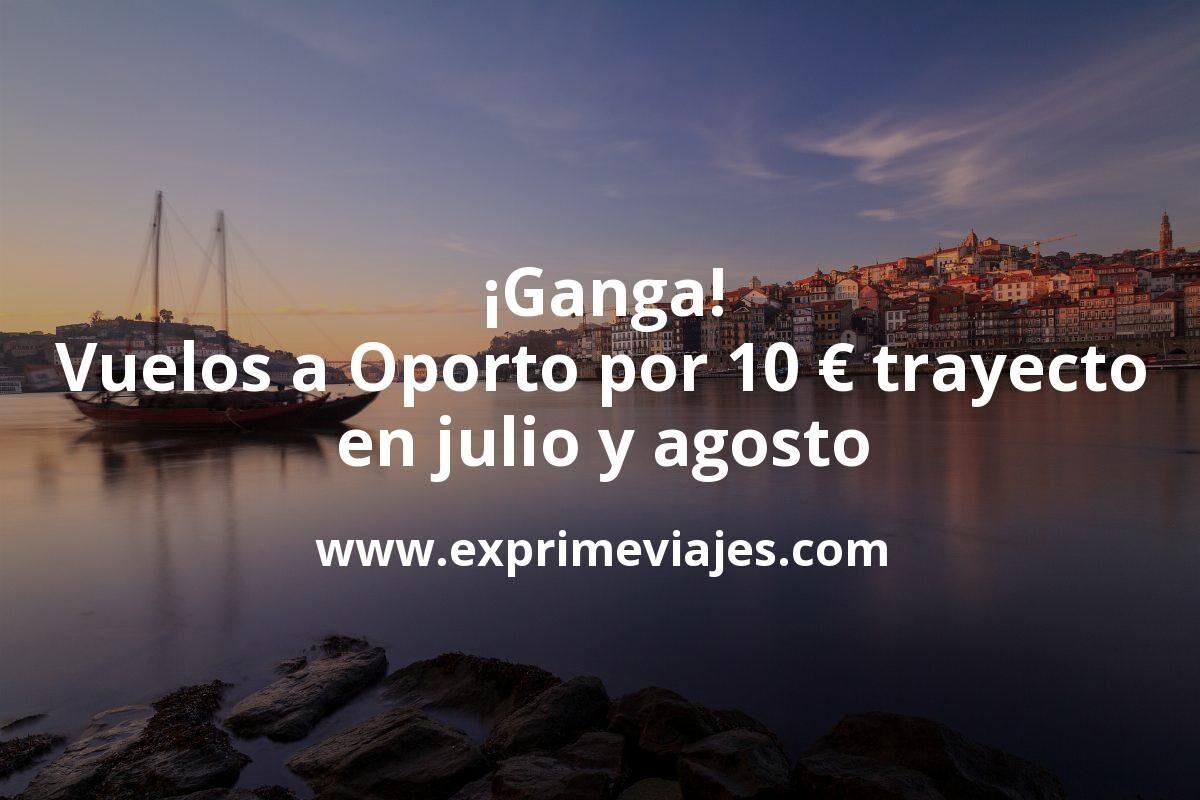 ¡Ganga! Vuelos a Oporto por 10euros trayecto en Julio y Agosto