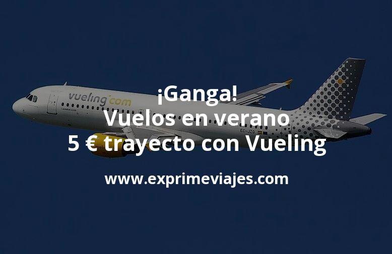 ¡Ganga! Vuelos en verano a 5€ trayecto con Vueling