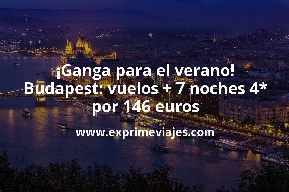 ¡Ganga! Budapest en verano: Vuelos + 7 noches hotel 4* por 146euros