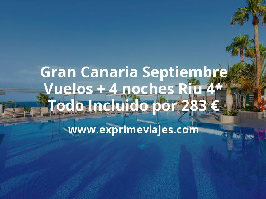 ¡Wow! Gran Canaria Septiembre: Vuelos + 4 noches Todo Incluido en Riu 4* por 283€ p.p