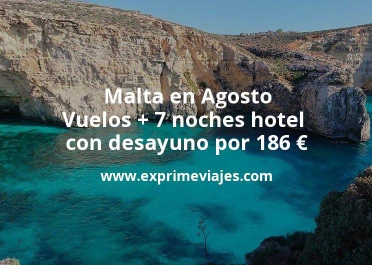 ¡Wow! Malta en Julio y Agosto: Vuelos + 7 noches hotel con desayuno por 186euros