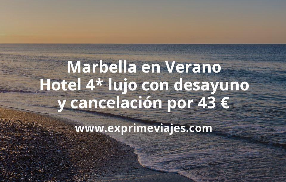 Marbella en Verano: Hotel 4* lujo con desayuno y cancelación por 43€ p.p/noche