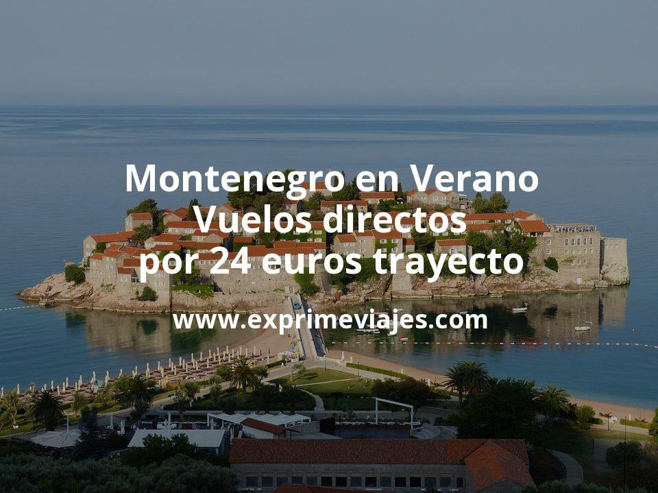 ¡Chollazo! Montenegro en Verano: Vuelos directos por 24euros trayecto