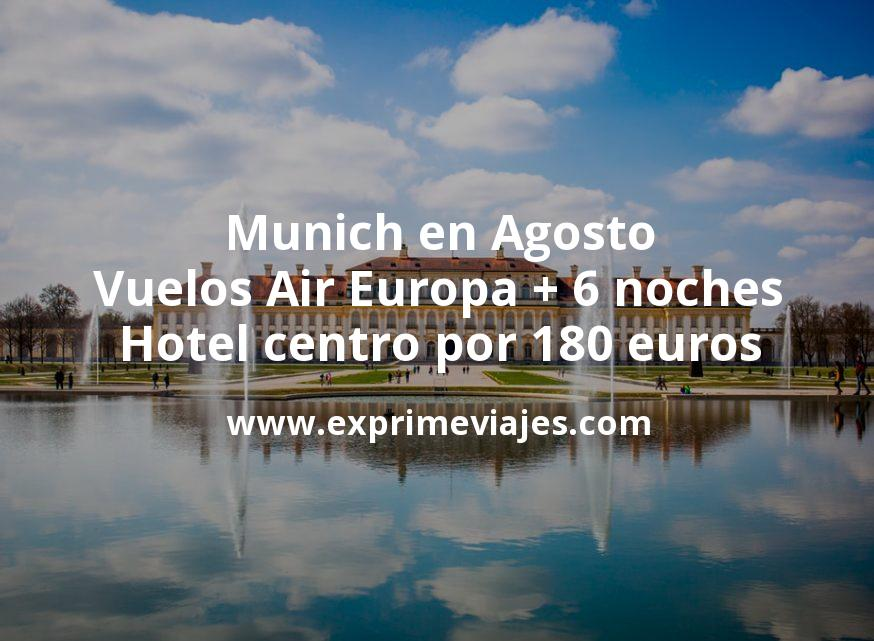 ¡Wow! Munich en Agosto: Vuelos Air Europa + 6 noches hotel centro por 180euros
