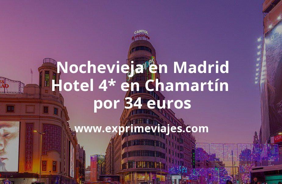 Nochevieja en Madrid: Hotel 4* en Chamartín por 34€ p.p/noche