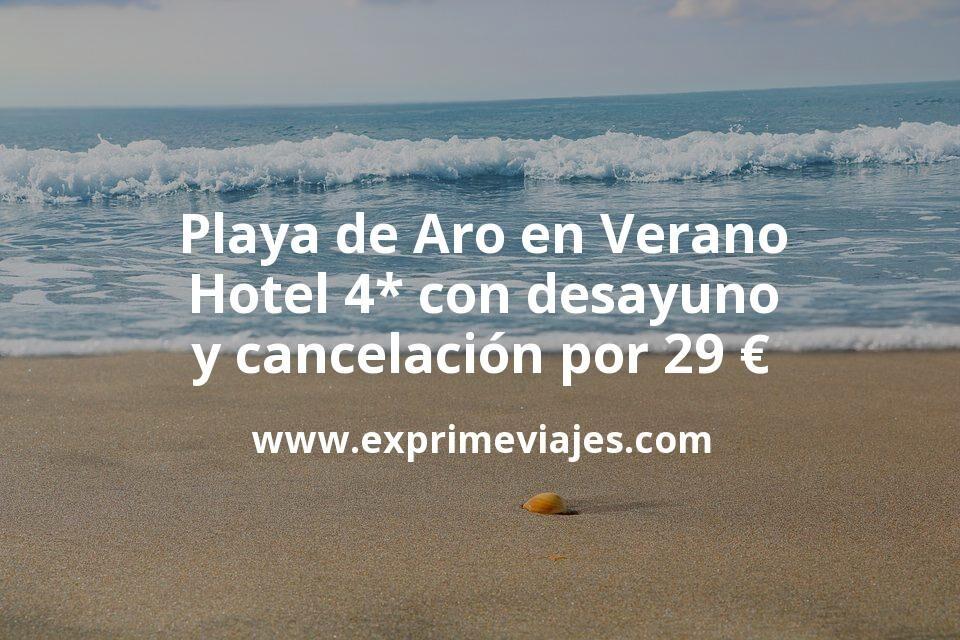 ¡Chollazo! Playa de Aro en Verano: Hotel 4* con desayuno y cancelación por 29€ p.p/noche