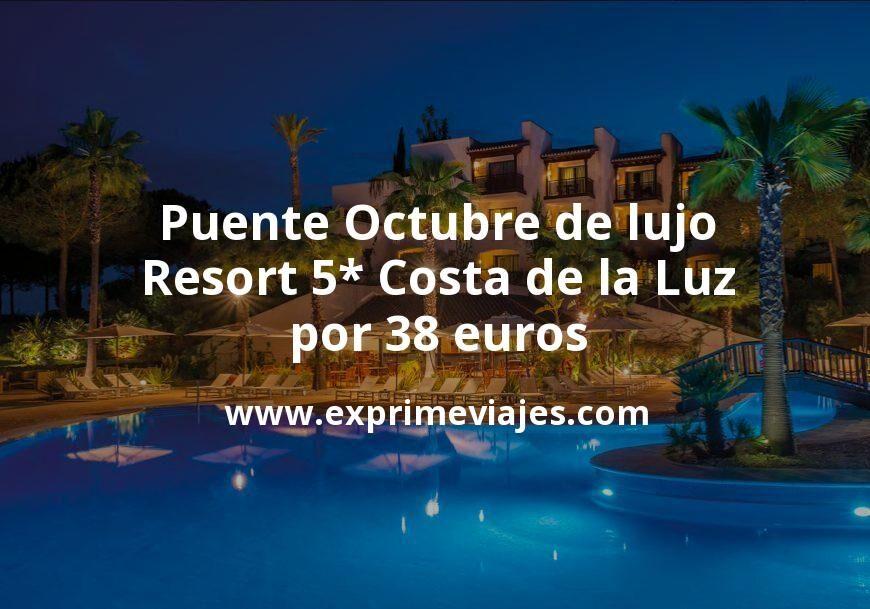 Puente Octubre de lujo: Resort 5* Costa de la Luz por 38€ p.p/noche