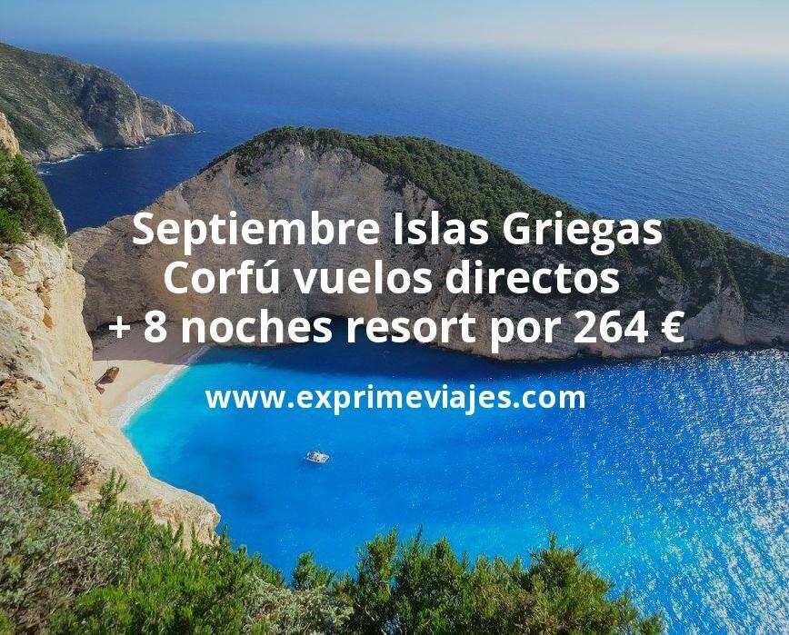 Septiembre Islas Griegas: Corfú vuelos directos + 8 noches resort por 264euros