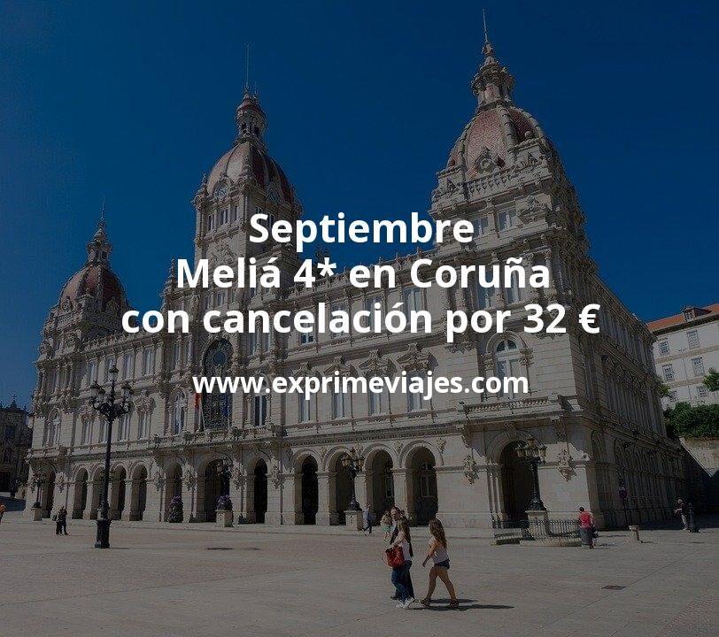 Septiembre: Meliá 4* en Coruña con cancelación por 32€ p.p/noche