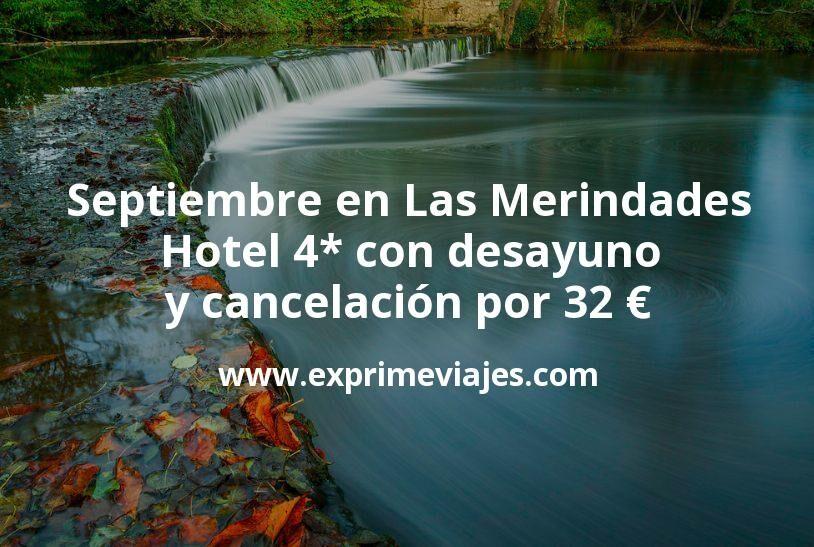Septiembre en Las Merindades: Hotel 4* con desayuno y cancelación por 32€ p.p/noche