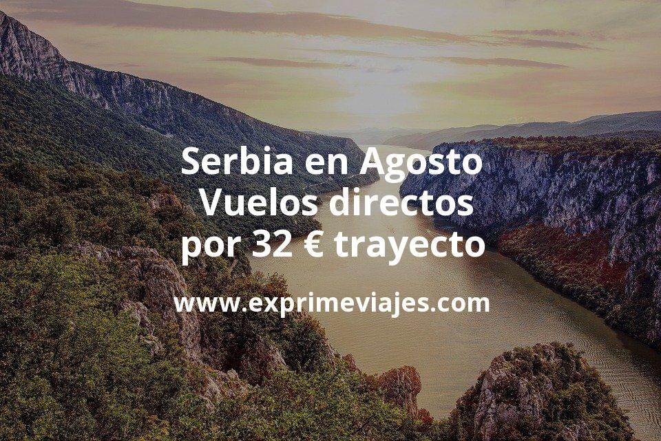 ¡Wow! Serbia en Agosto: Vuelos directos por 32euros trayecto