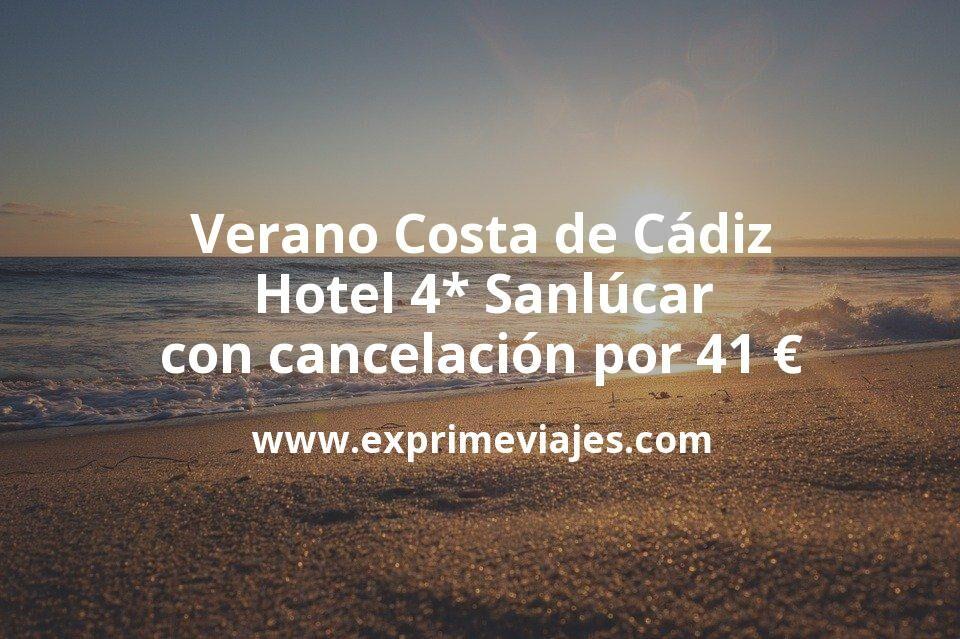 Verano Costa de Cádiz: Hotel 4* Sanlúcar con cancelación por 41€ p.p/noche