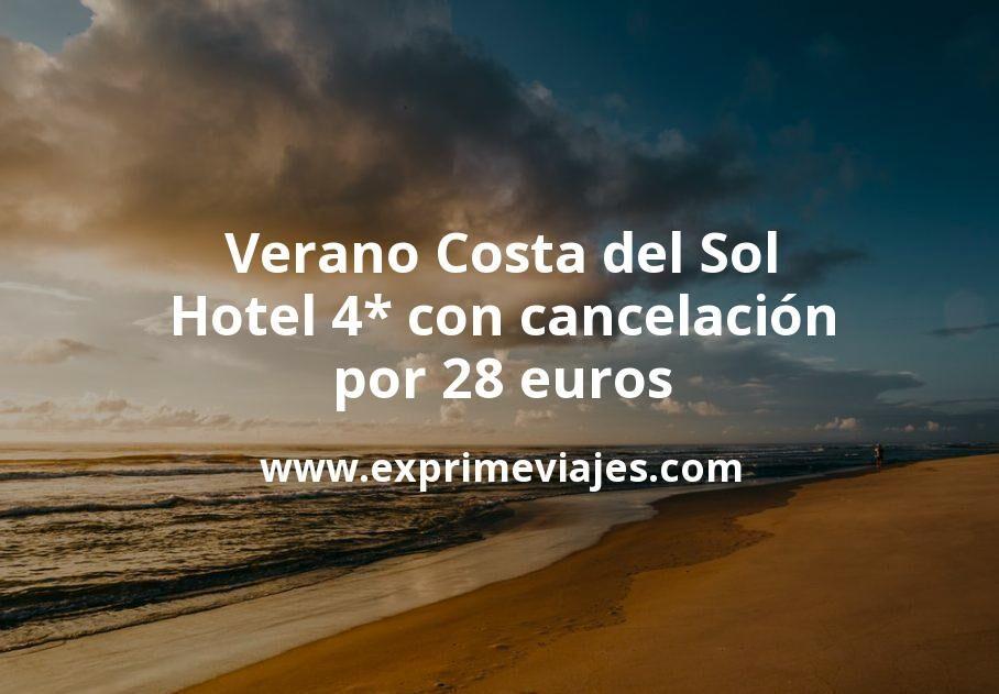 ¡Ganga! Verano Costa del Sol: Hotel 4* con cancelación por 28€ p.p/noche