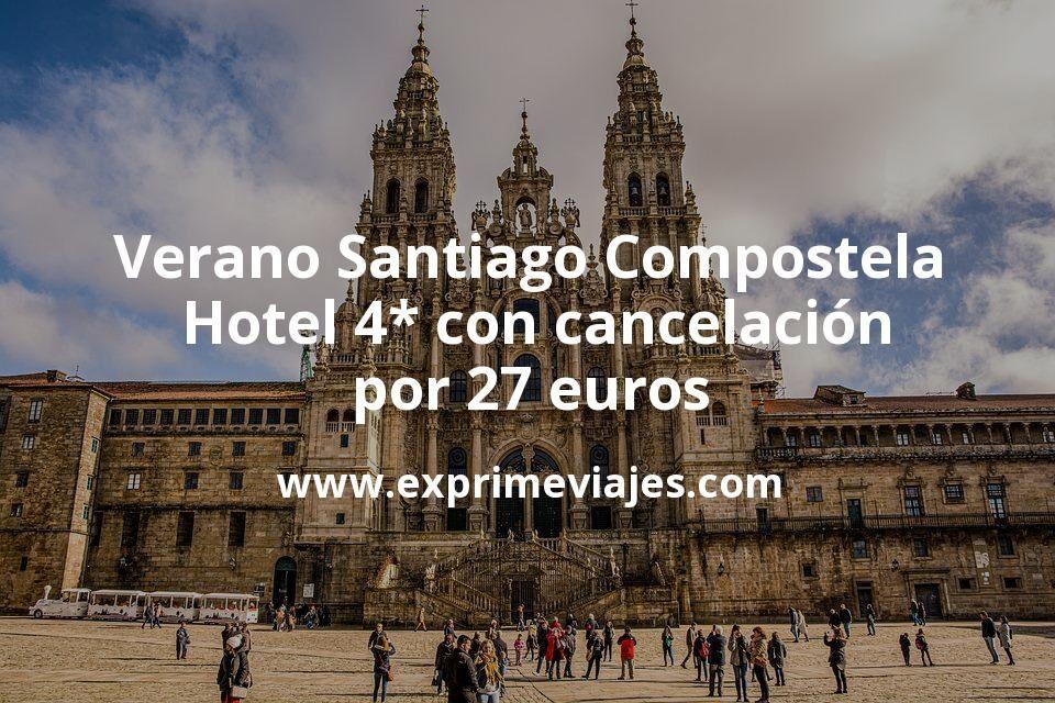 Verano en Santiago Compostela: Hotel 4* con cancelación por 27€ p.p/noche