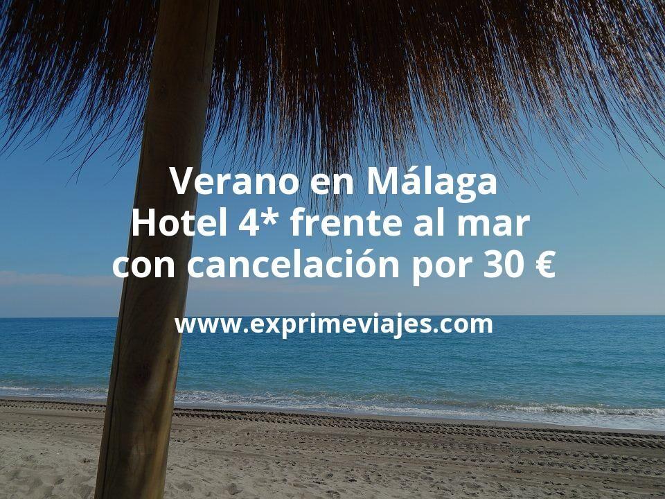 Verano en Málaga: Hotel 4* frente al mar con cancelación por 30€ p.p/noche