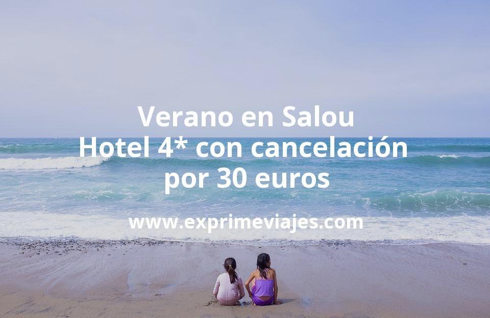 ¡Chollazo! Verano en Salou: Hotel 4* con cancelación por 30€ p.p/noche
