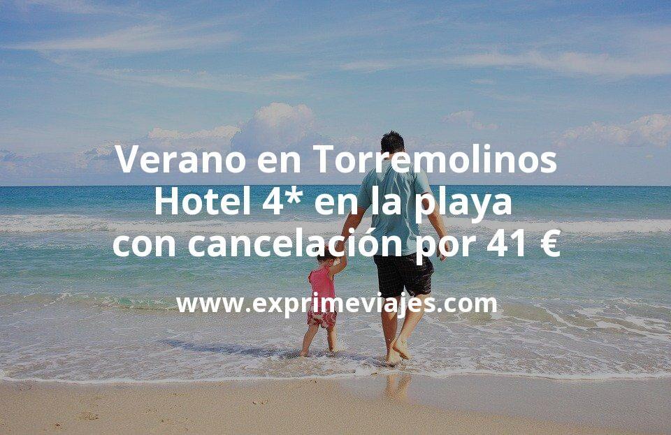 Verano en Torremolinos: Hotel 4* en la playa con cancelación por 41€ p.p/noche