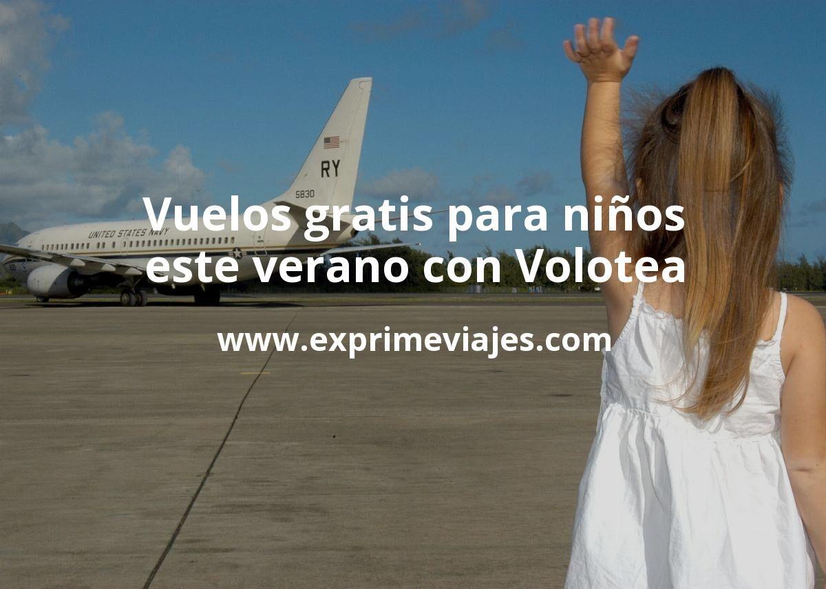 Este verano los niños vuelan gratis con Volotea