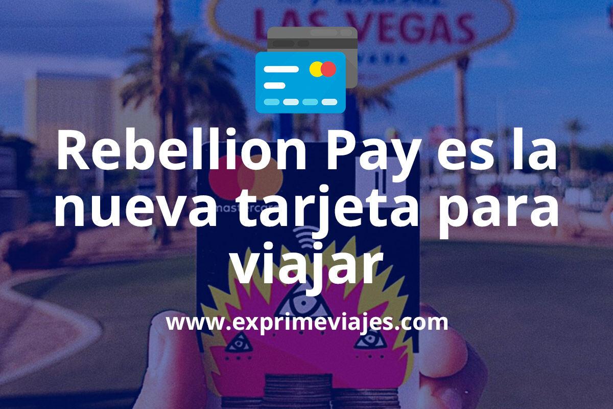 Rebellion Pay: Paga y saca dinero de viaje con tarjeta física, IBAN español y gratis