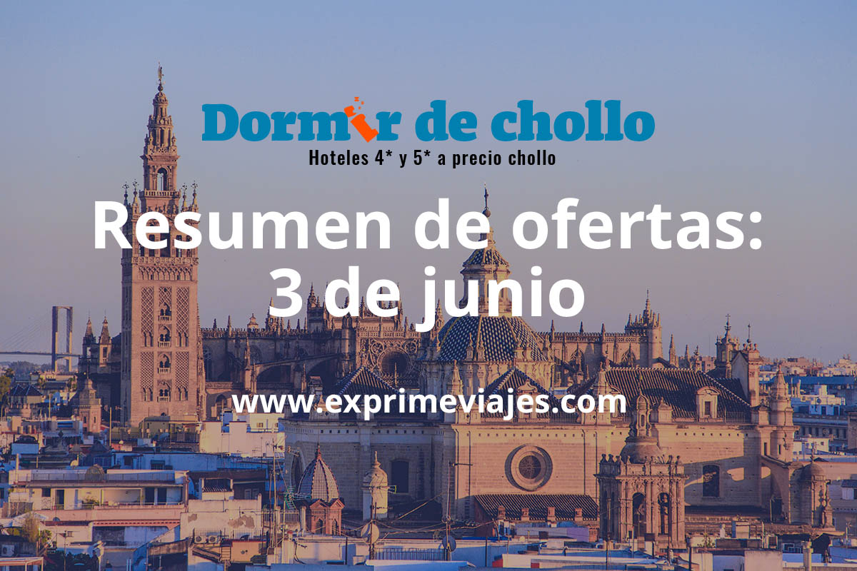 Resumen de ofertas publicadas en Dormir de Chollo del 3 de junio