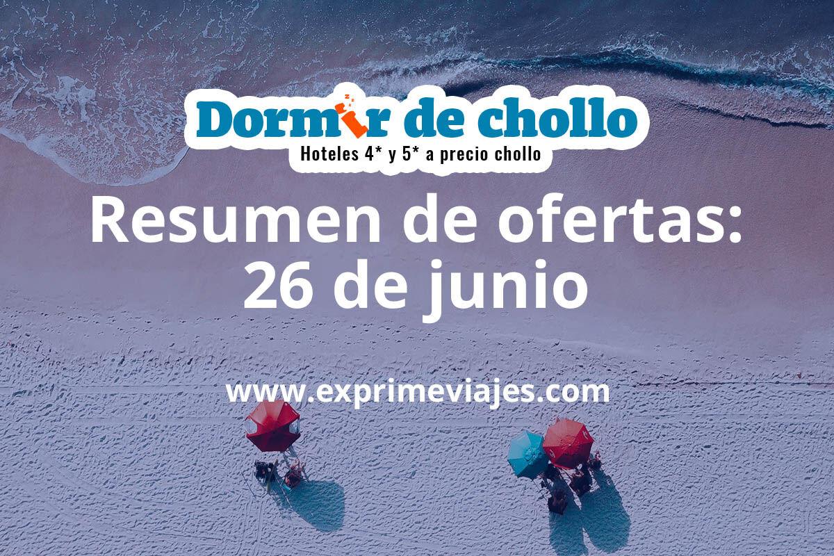 Resumen de ofertas publicadas en Dormir de Chollo el 26 de junio