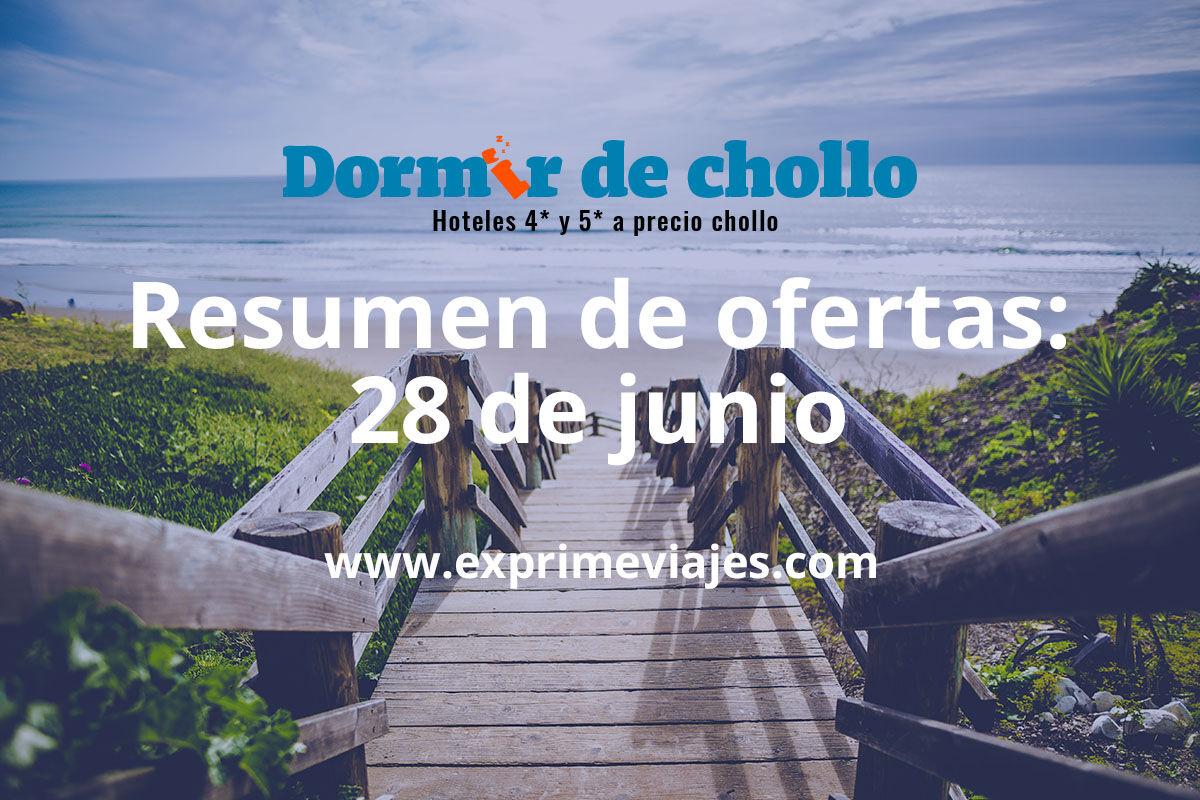 Resumen de ofertas publicadas en Dormir de Chollo el 28 de junio