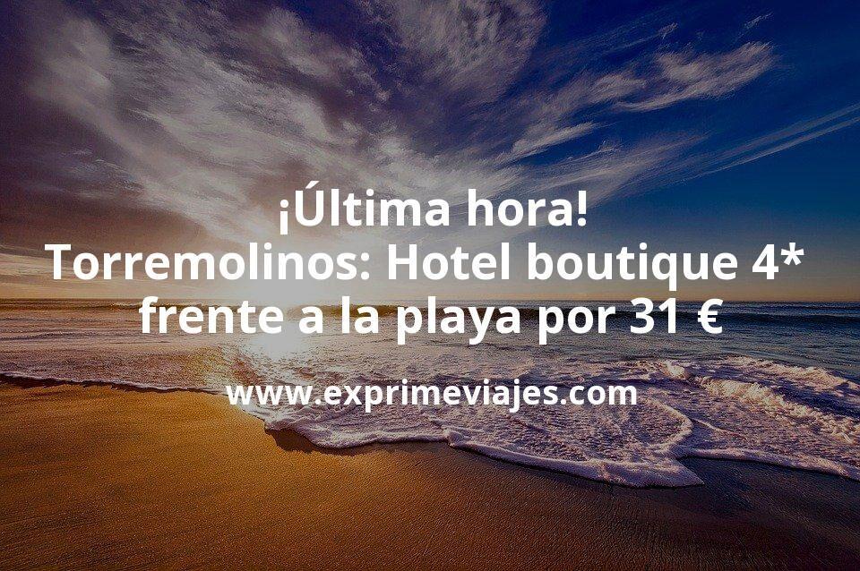 ¡Última hora! Torremolinos: Hotel boutique 4* frente a la playa por 31€ p.p/noche