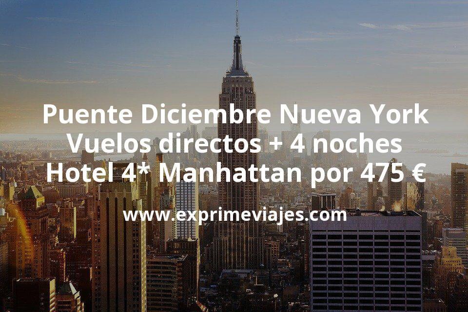 Puente Diciembre Nueva York: Vuelos directos + 4 noches hotel 4* Manhattan por 475euros