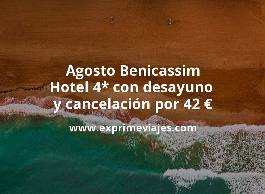 Agosto Benicassim: Hotel 4* con desayuno y cancelación por 42€ p.p/noche