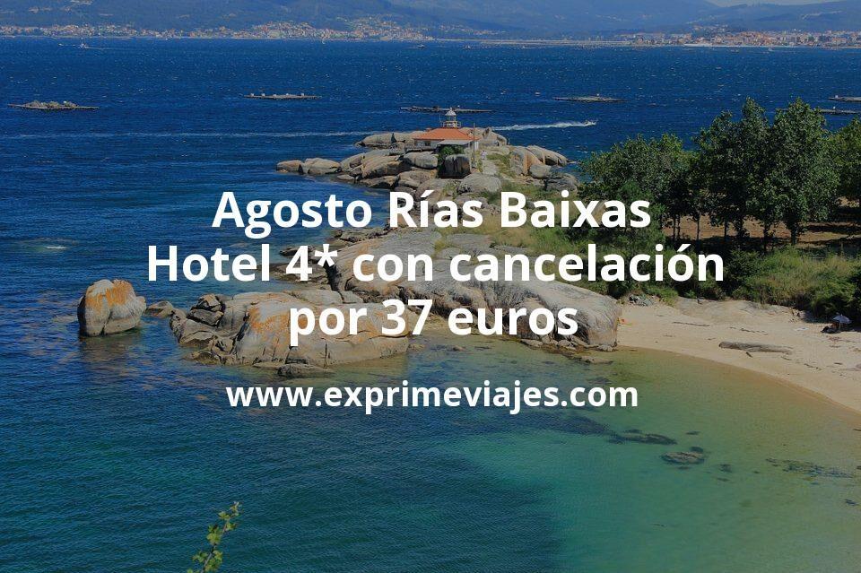 Agosto Rías Baixas: Hotel 4* con cancelación por 37€ p.p/noche