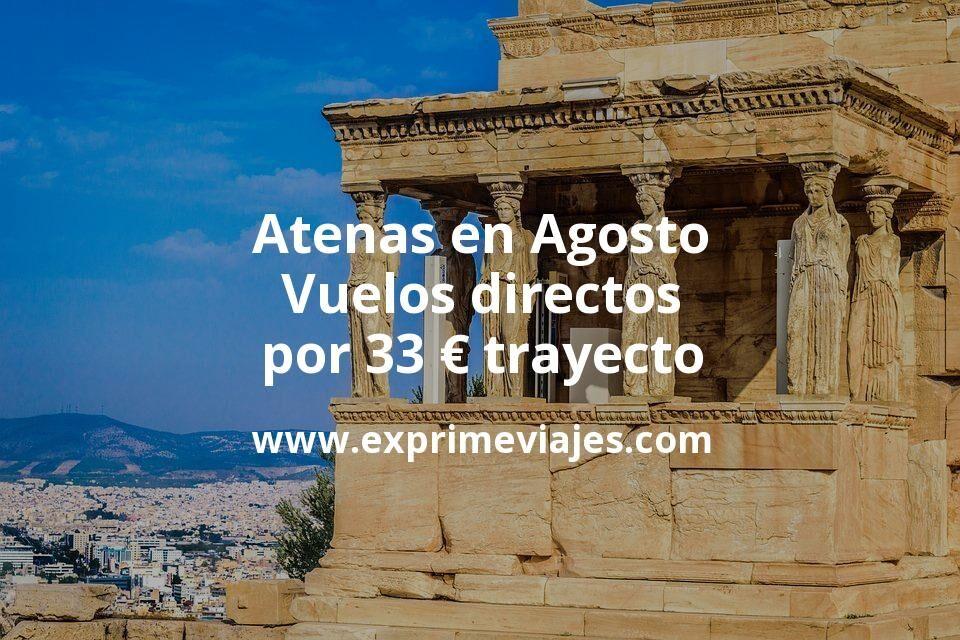 Atenas en Agosto: Vuelos directos por 33euros trayecto