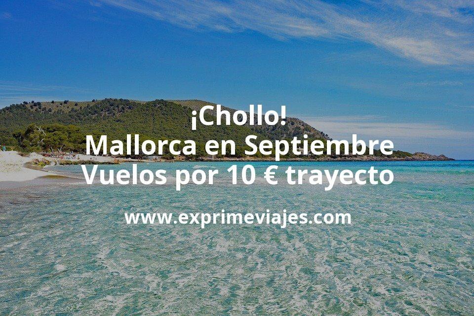 ¡Chollo! Mallorca en Septiembre: Vuelos por 10euros trayecto