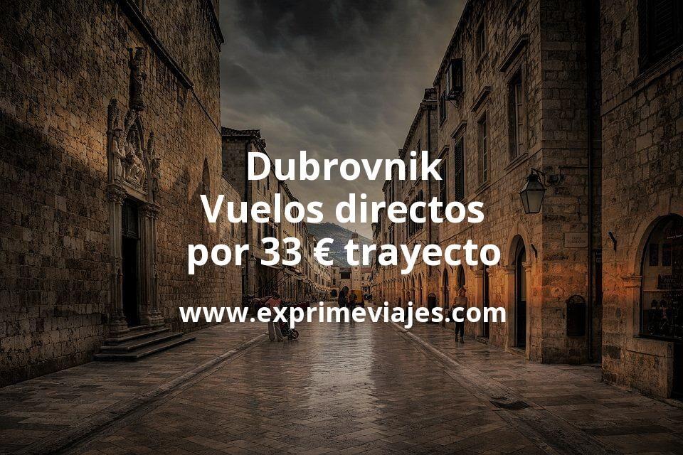 Dubrovnik: Vuelos directos por 33euros trayecto