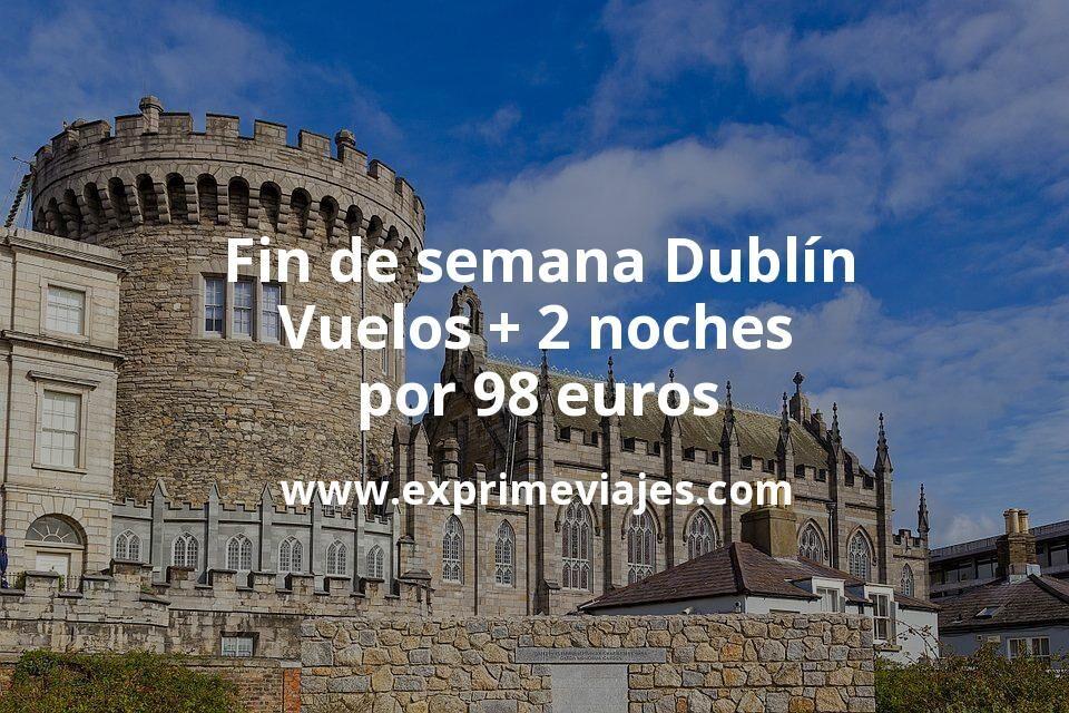 Fin de semana Dublín: Vuelos + 2 noches por 98euros
