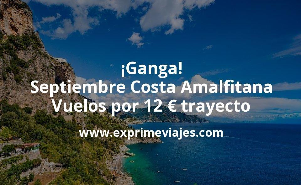 ¡Ganga! Septiembre Costa Amalfitana: Vuelos por 12euros trayecto