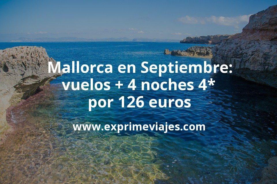 Mallorca en Septiembre: Vuelos + 4 noches hotel 4* por 126€ p.p/noche