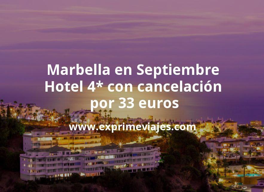 Marbella en Septiembre: Hotel 4* con cancelación por 33€ p.p/noche