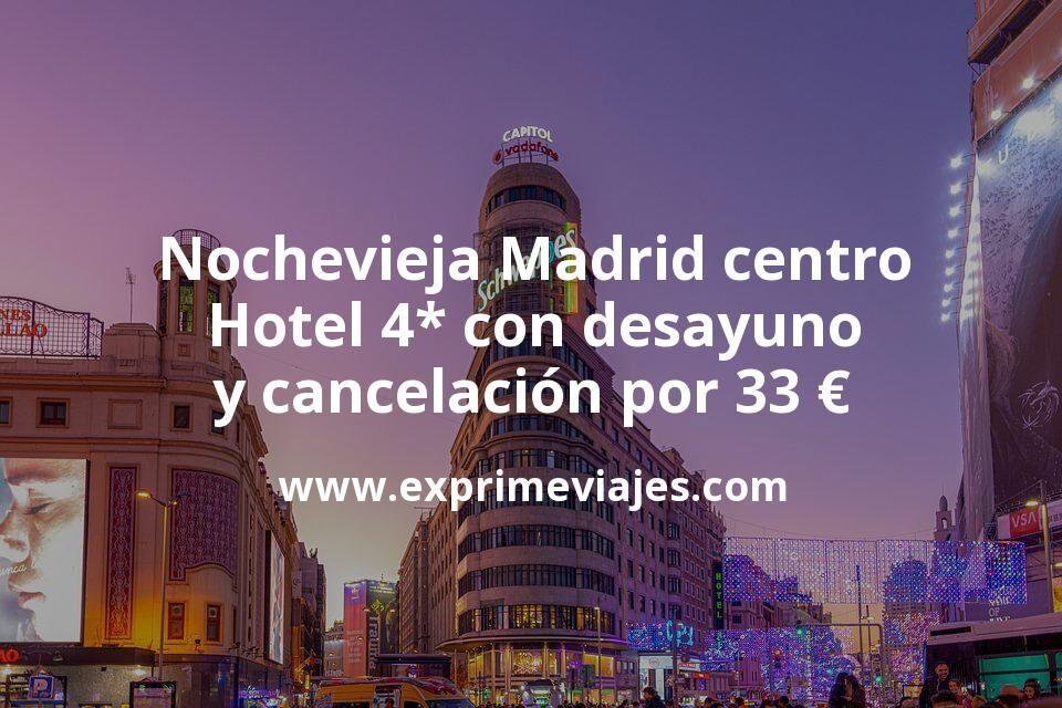 Nochevieja en Madrid centro: Hotel 4* con desayuno y cancelación por 33€ p.p/noche