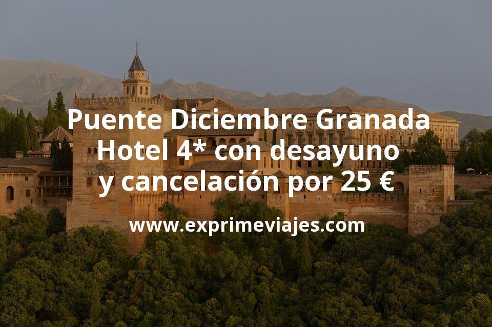Puente Diciembre Granada: Hotel 4* con desayuno y cancelación por 25€ p.p/noche