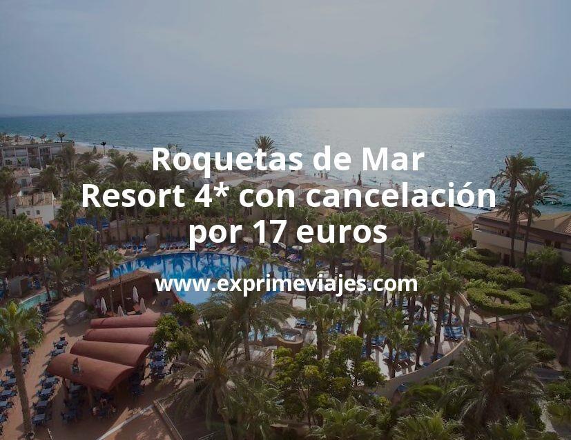 Roquetas de Mar: Resort 4* con cancelación por 17€ p.p/noche