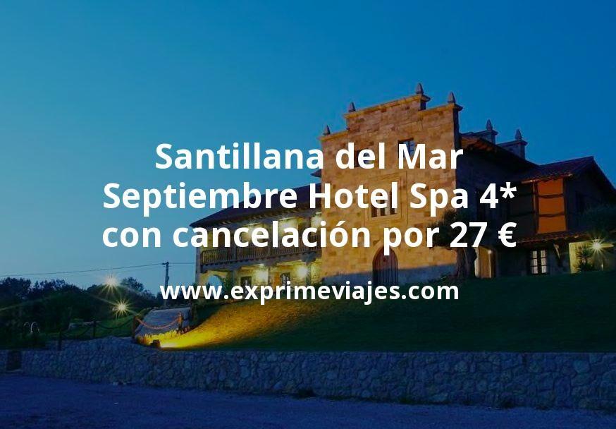 Santillana del Mar en Septiembre: Hotel Spa 4* con cancelación por 27€ p.p/noche
