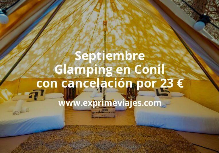 Septiembre: Glamping en Conil con cancelación por 23€ p.p/noche