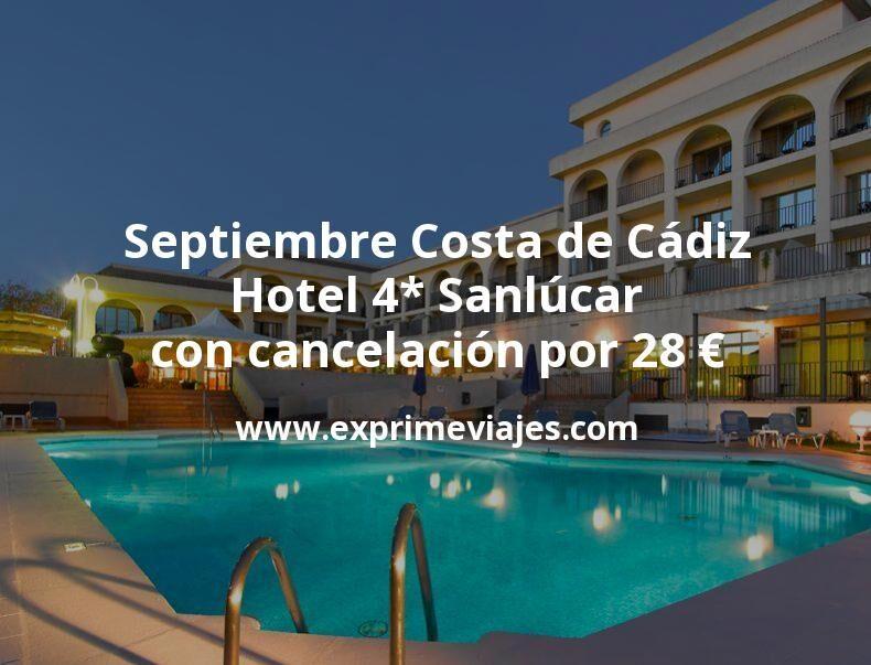 Septiembre Costa de Cádiz: Hotel 4* Sanlúcar con cancelación por 28€ p.p/noche