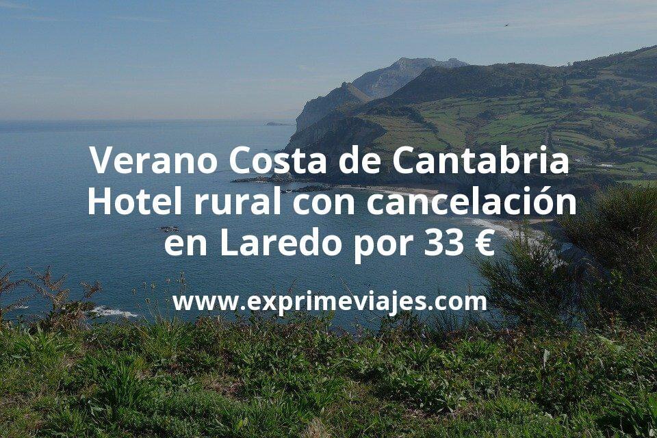 Verano Costa de Cantabria: Hotel rural con piscina y cancelación en Laredo por 33€ p.p/noche
