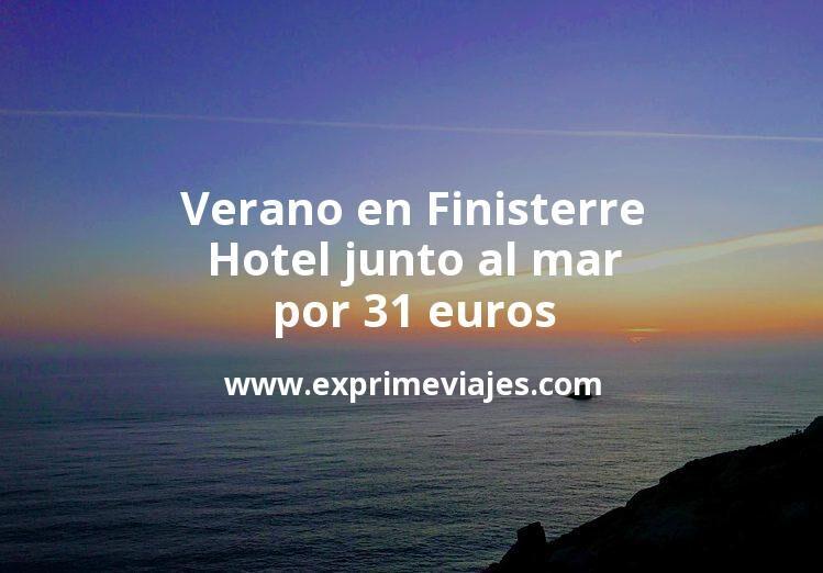 Verano en Finisterre: Hotel junto al mar por 31€ p.p/noche