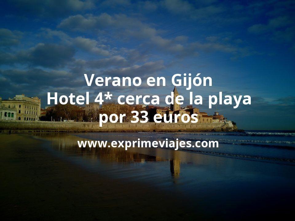Verano en Gijón: Hotel 4* cerca de la playa por 33€ p.p/noche