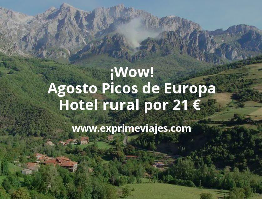 ¡Wow! Agosto Picos de Europa: Hotel rural por 21€ p.p/noche