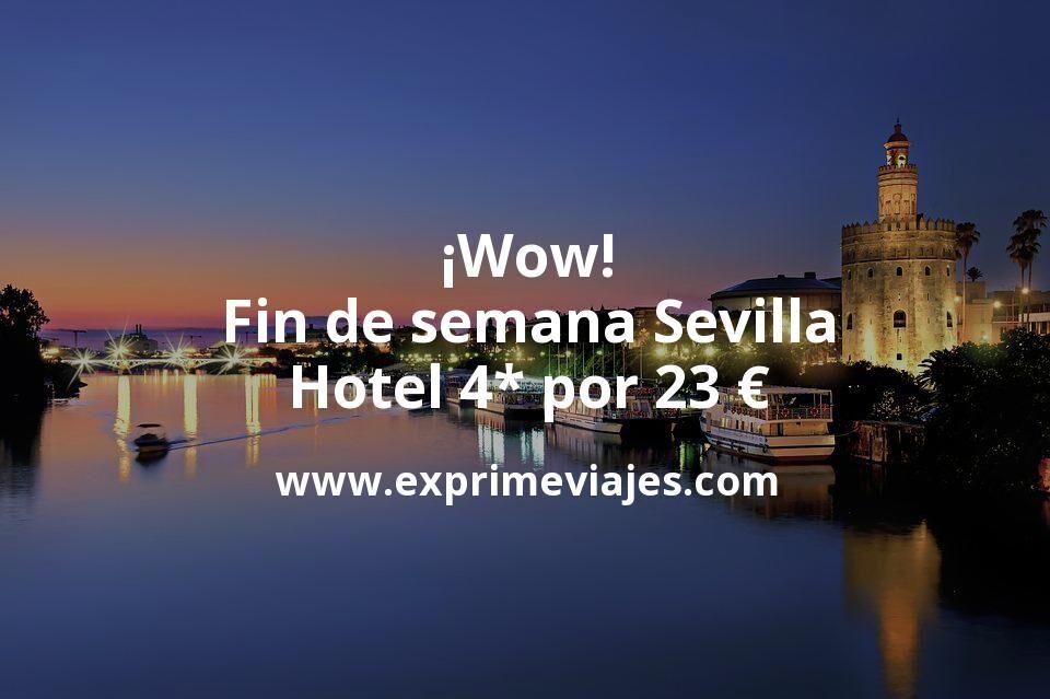 ¡Wow! Fin de semana Sevilla: Hotel 4* por 23€ p.p/noche