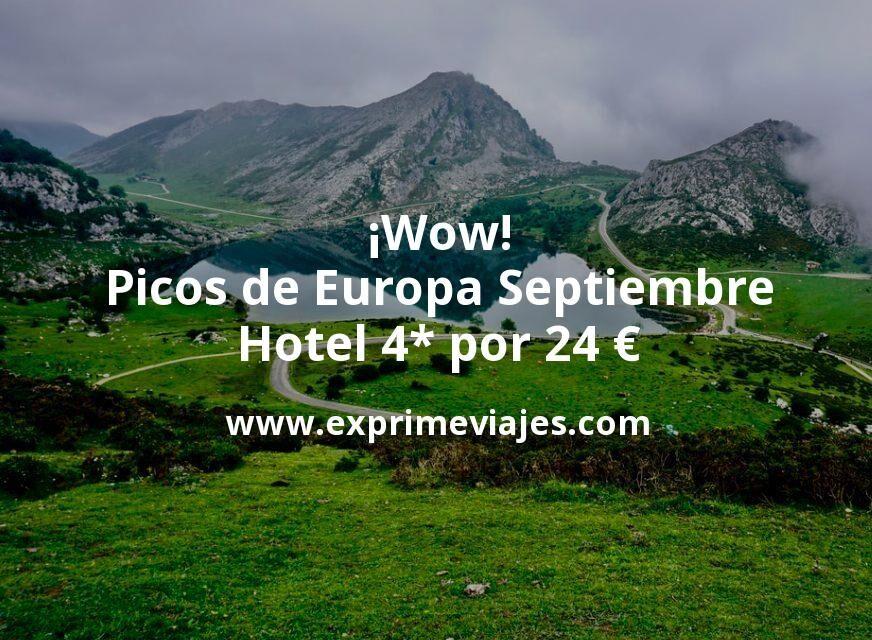 ¡Wow! Picos de Europa Septiembre: Hotel 4* por 24€ p.p/noche